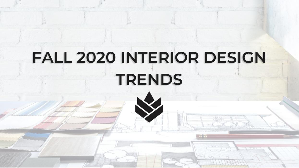 Fall 2020 Interior Design Trends