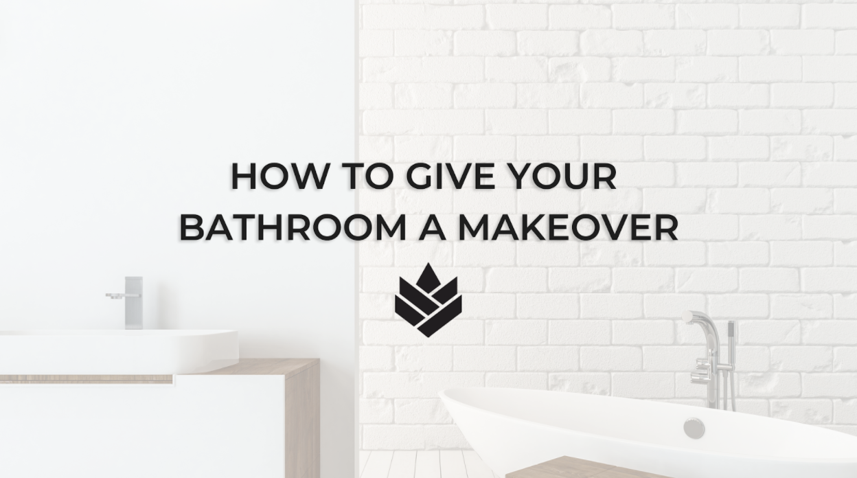 How To Give Your Bathroom a Makeover