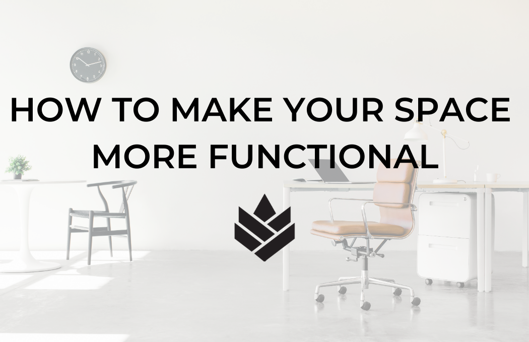 How to Make Your Space More Functional