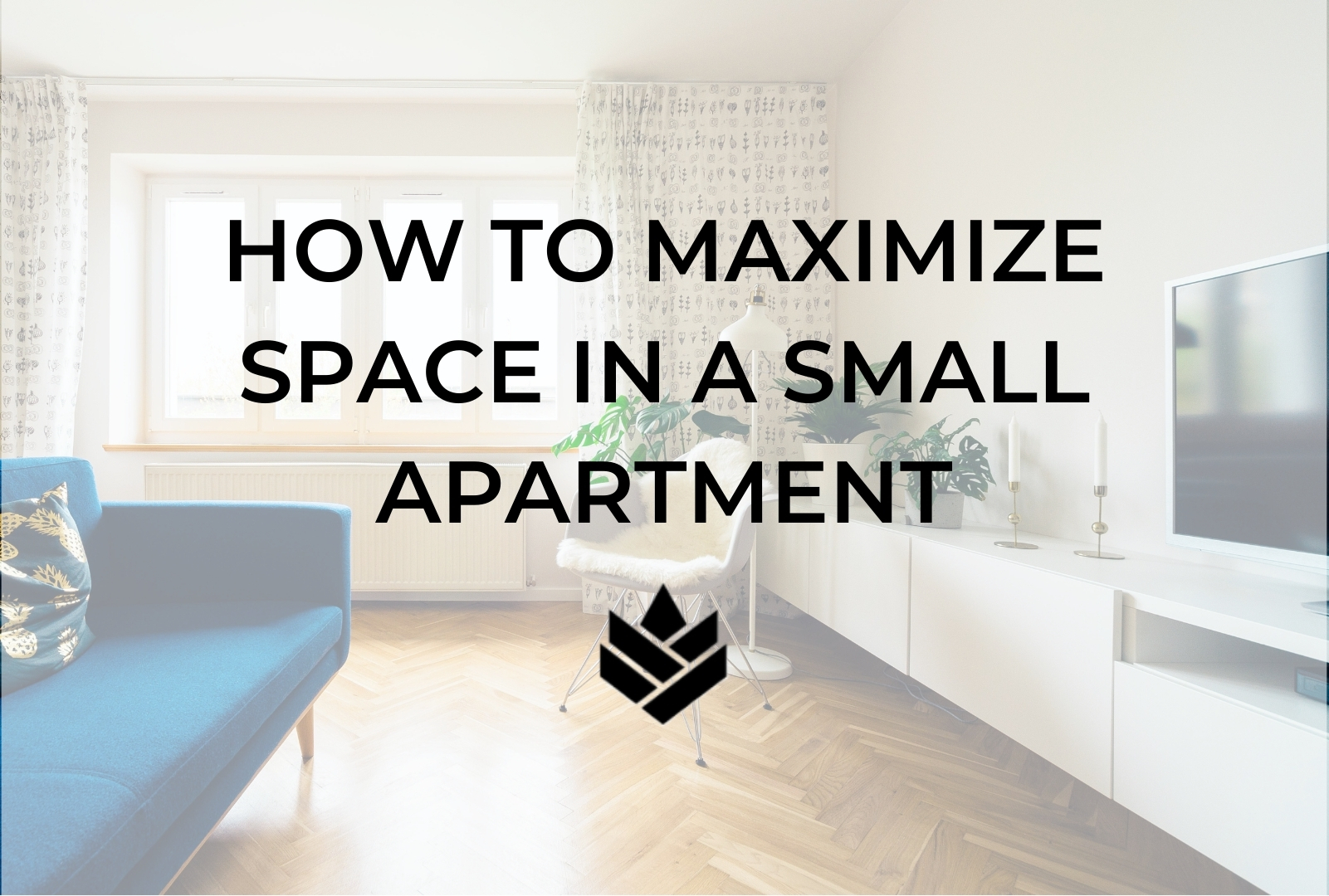 How to Maximize Space in a Small Apartment