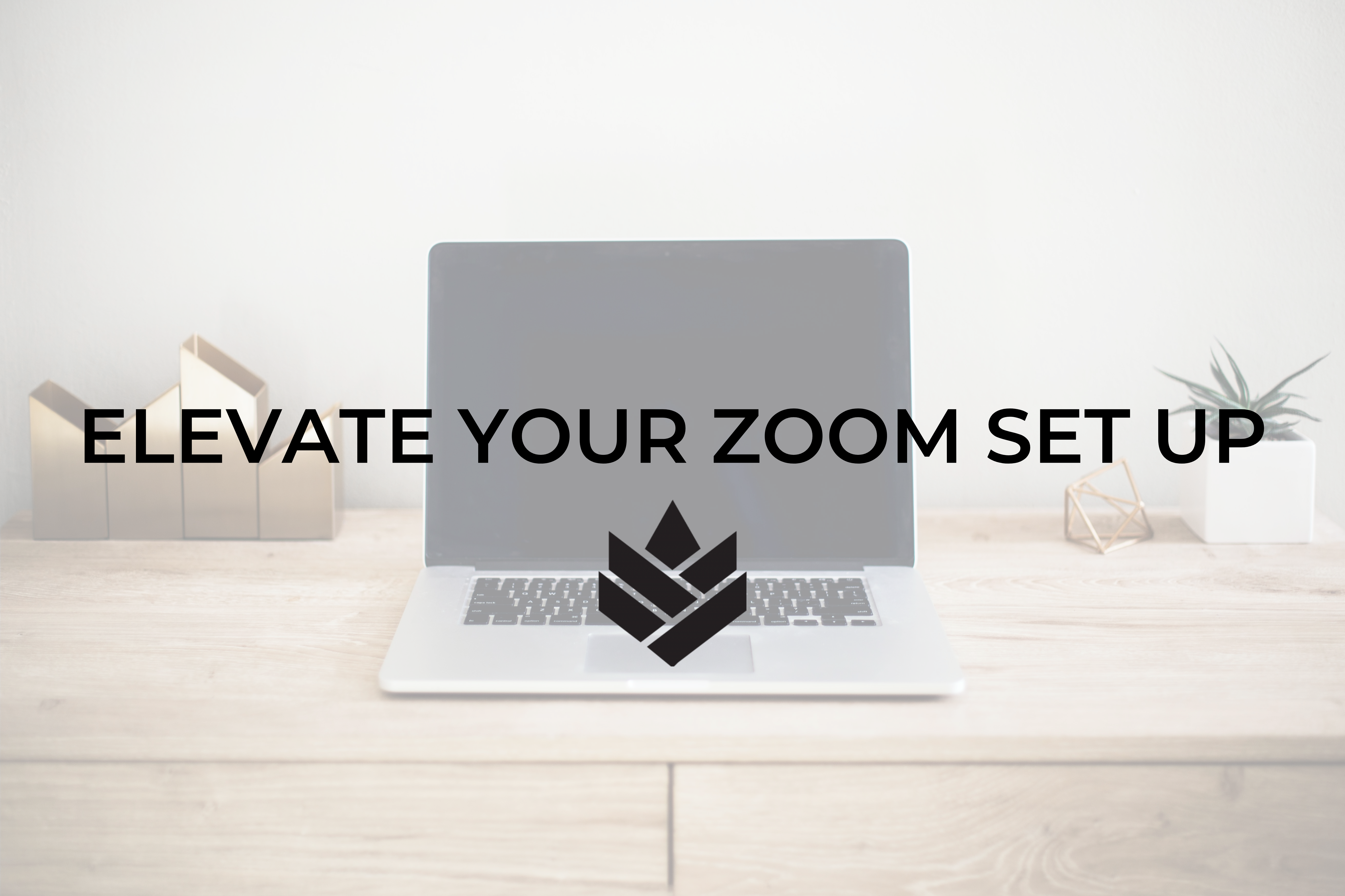 Elevate Your Zoom Set Up