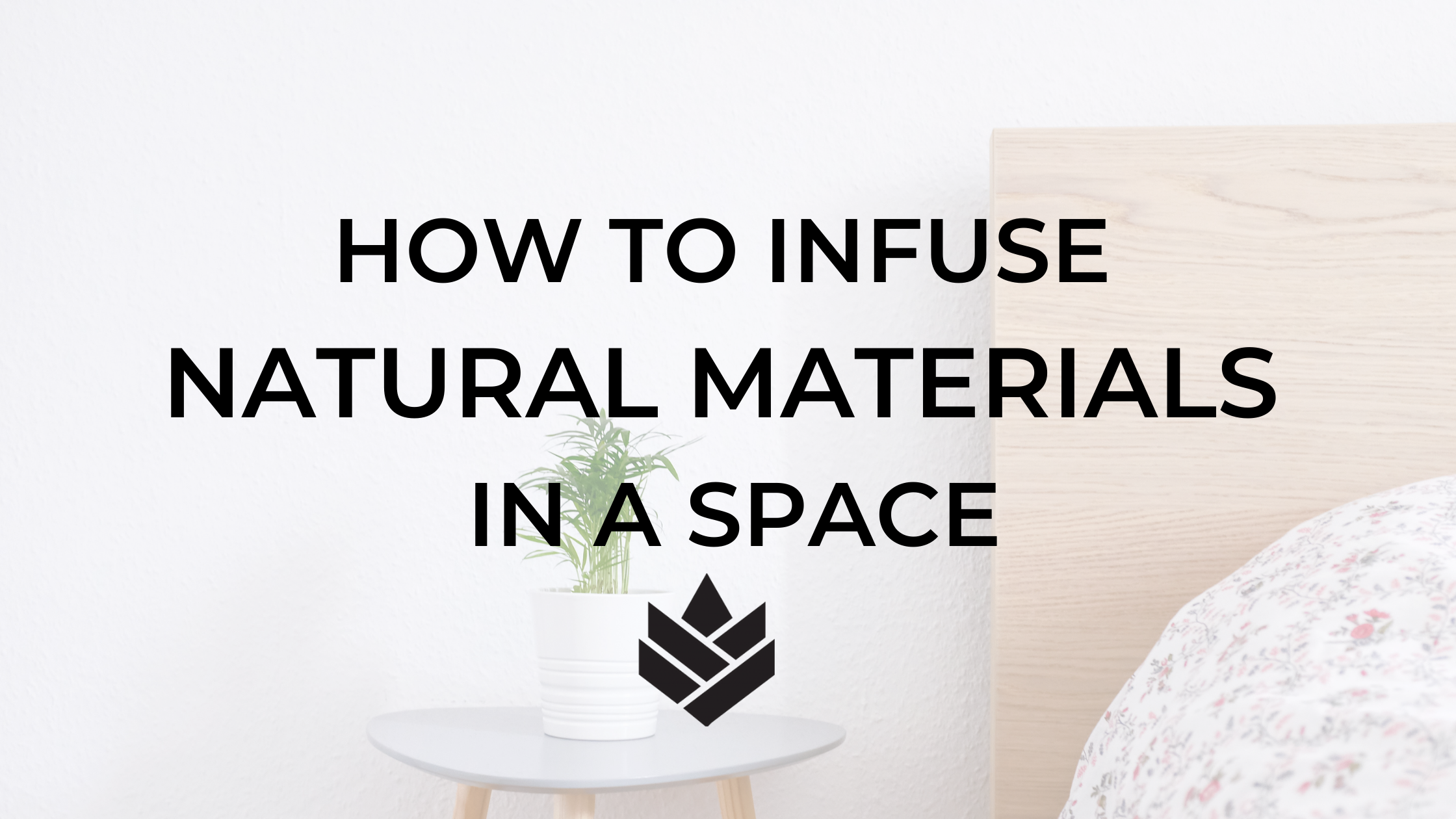 How to Infuse Natural Materials in A Space