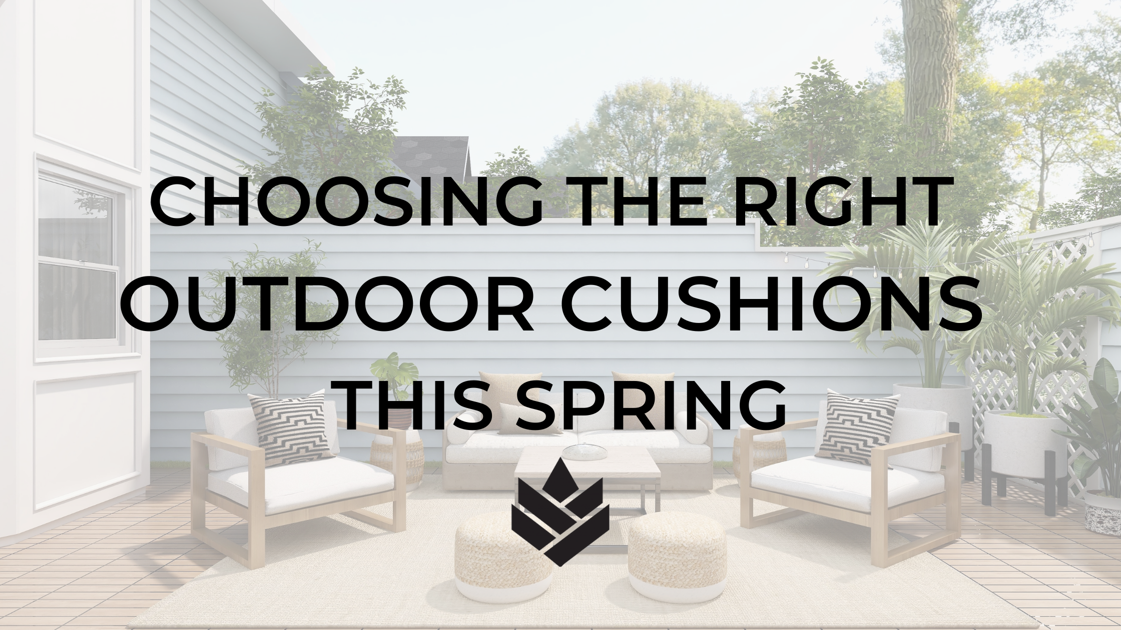 Choosing the Right Outdoor Cushions this Spring