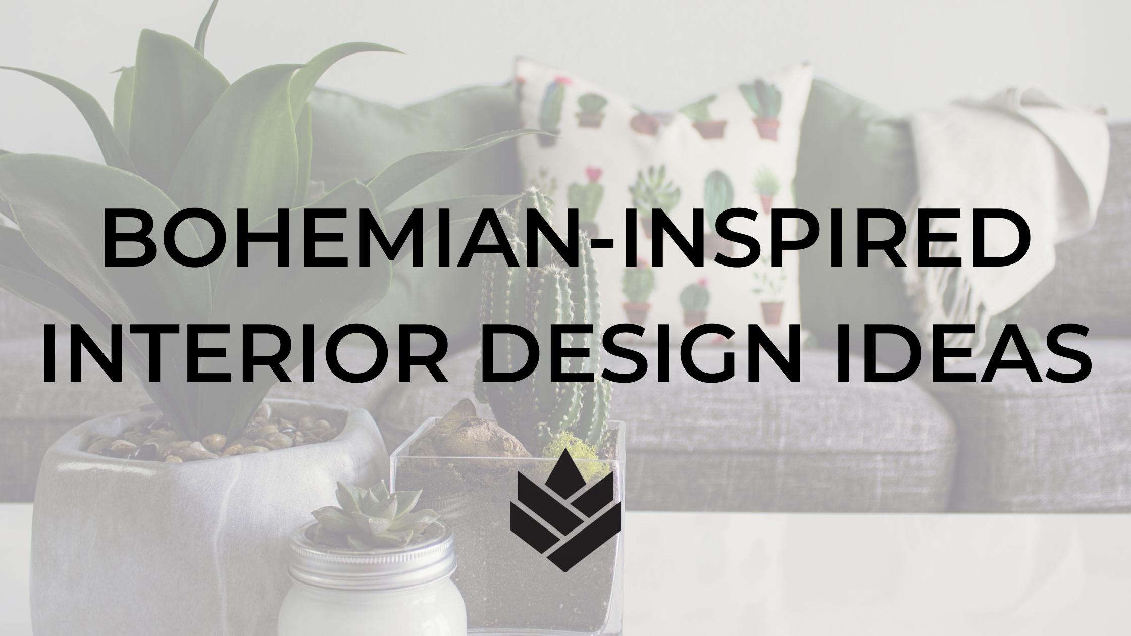 Bohemian-Inspired Interior Design Ideas