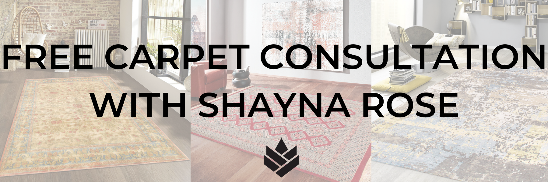 FREE Carpet Consultation with Shayna Rose