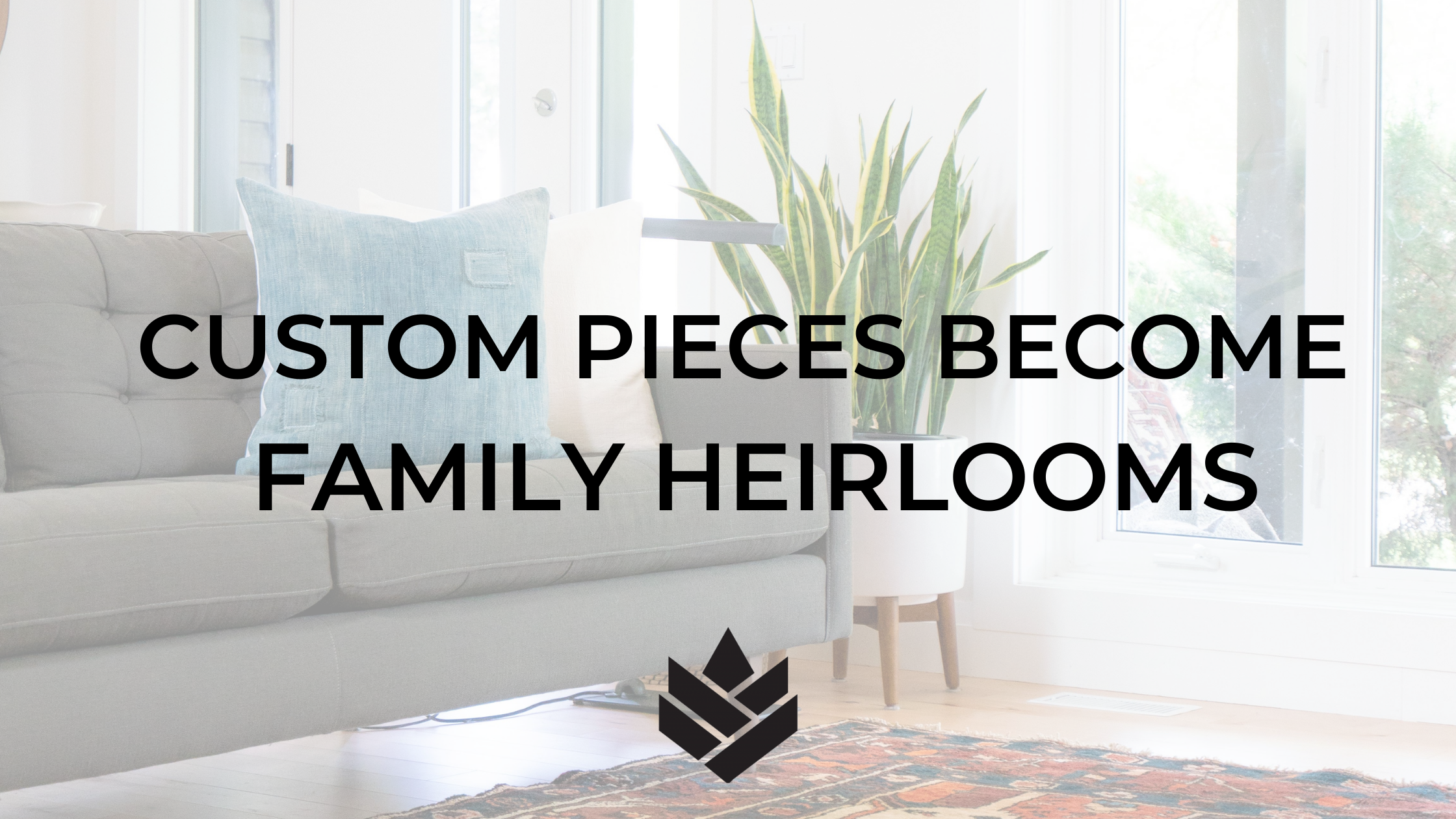 Custom Pieces Become Family Heirlooms